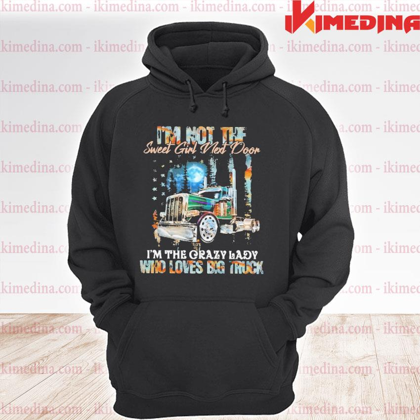 Official i'm not the sweet girl next door i'm the crazy lady who loves big truck american flag premium hoodie