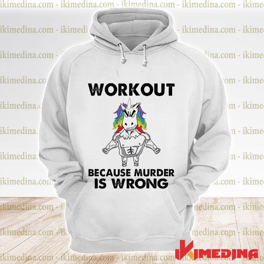 Official unicorn workout because murder is wrong premium hoodie
