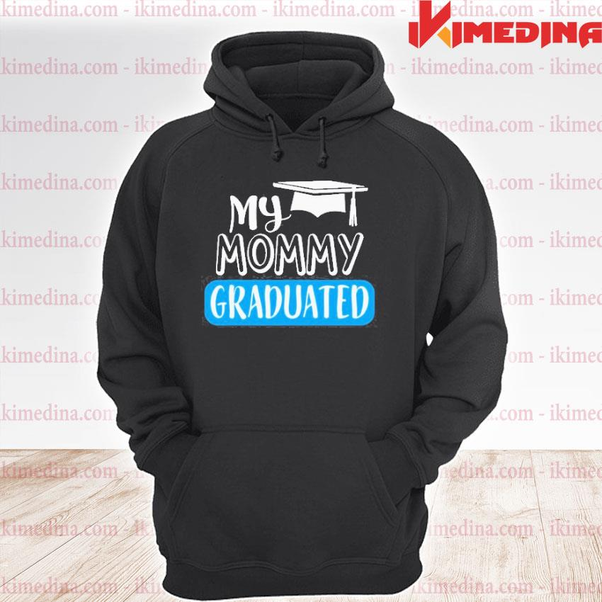 Official adorable my mommy graduated for son or daughter premium hoodie
