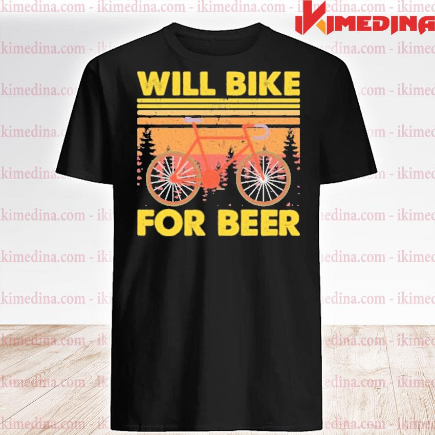 Official bicycle will bike for beer shirt