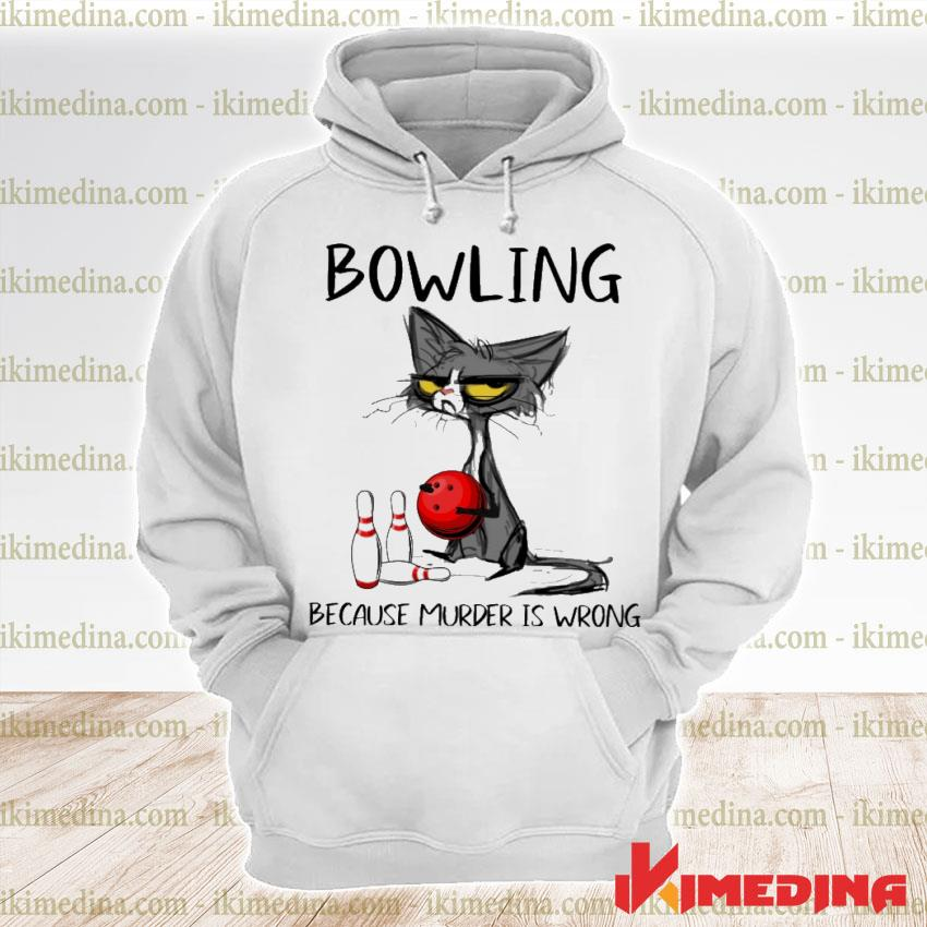 Official black cat bowling because murder is wrong premium hoodie