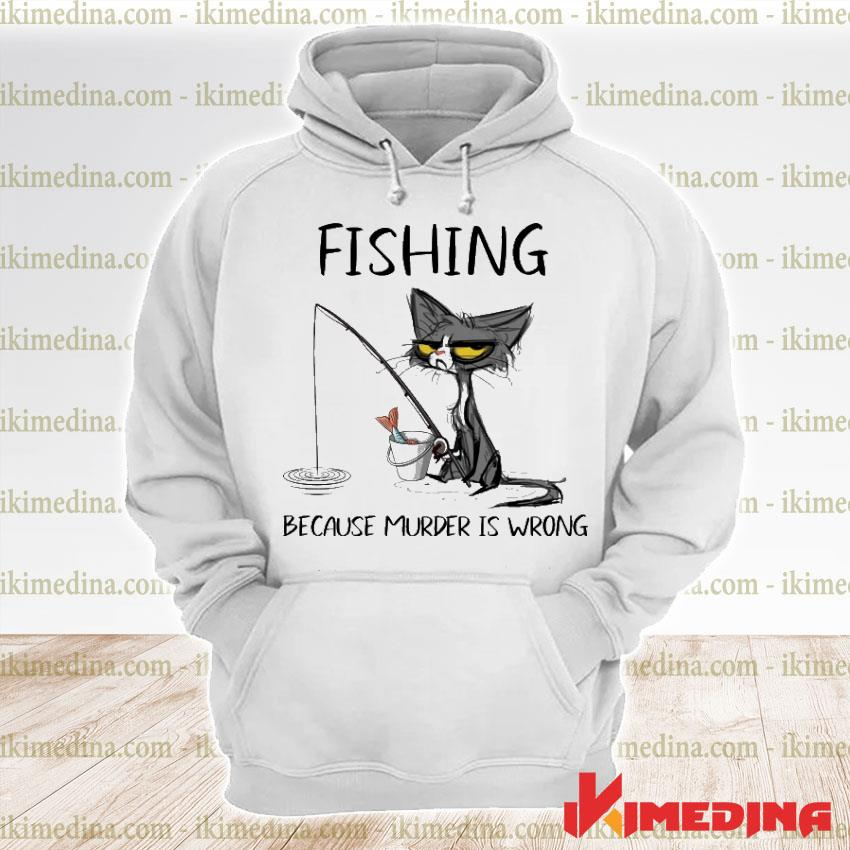 Official black cat fishing because murder is wrong premium hoodie