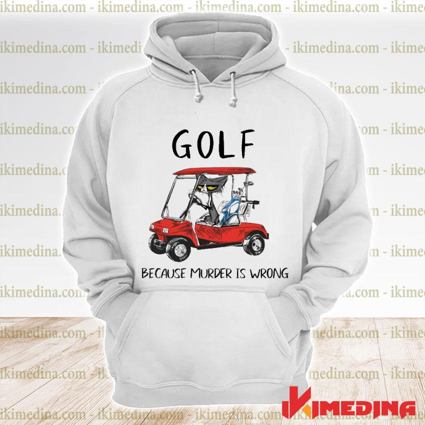 Official black cat golf because murder is wrong premium hoodie