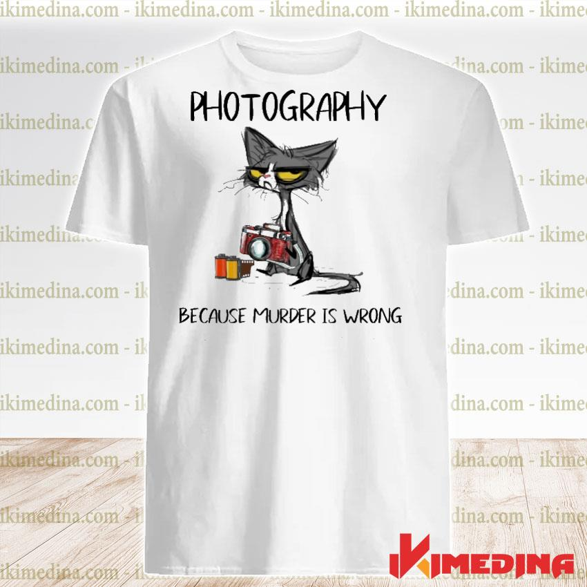 Official black cat photography because murder is wrong shirt