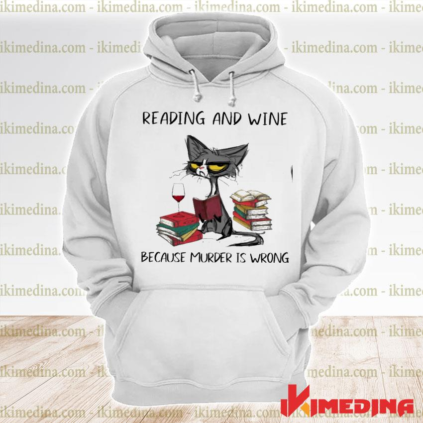 Official black cat reading and wine because murder is wrong premium hoodie