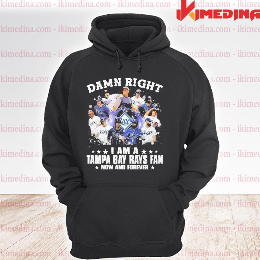 Official damn right i am a tampa bay rays fan now and forever 2021 premium hoodie
