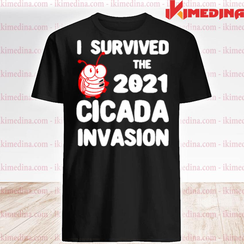 Official i survived the 2021 cicada invasion shirt
