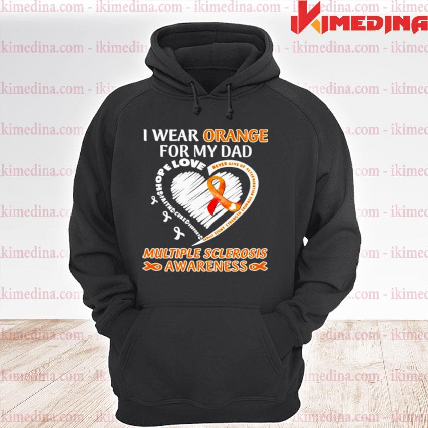 Official i wear orange for my dad multiple sclerosis awareness heart premium hoodie