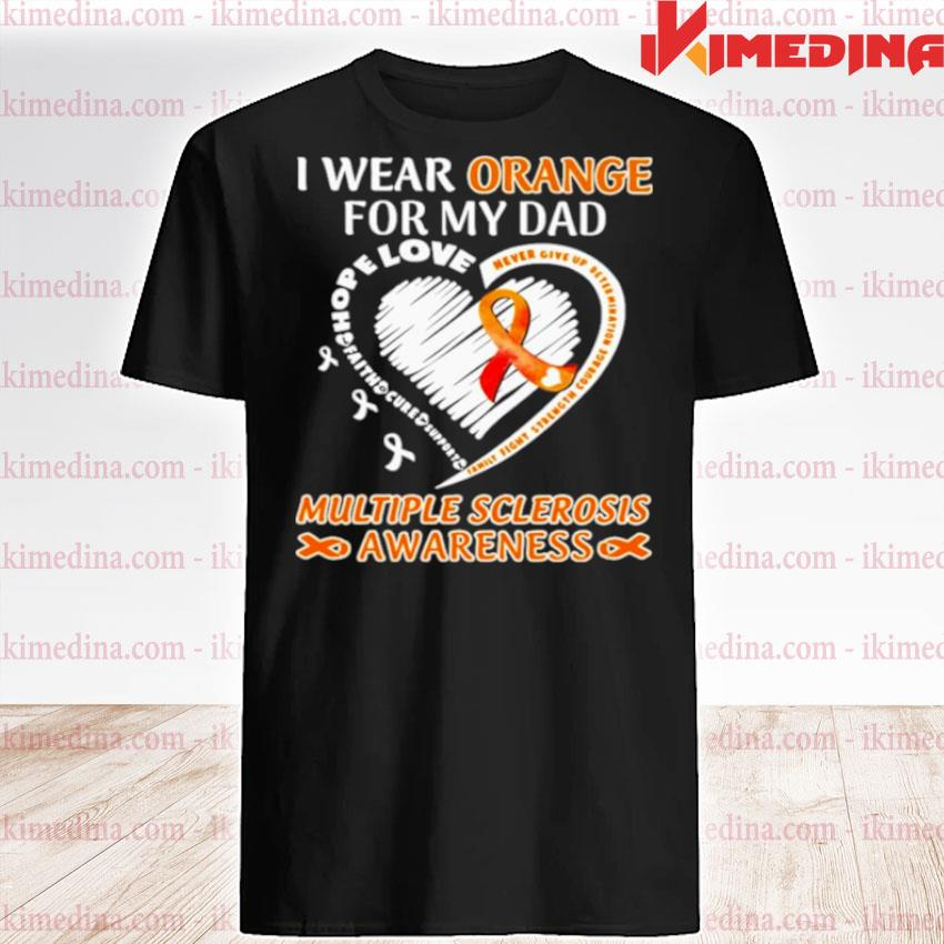 Official i wear orange for my dad multiple sclerosis awareness heart shirt