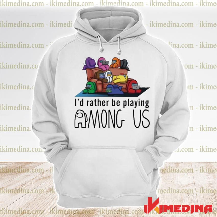 Official i'd rather be playing among us premium hoodie