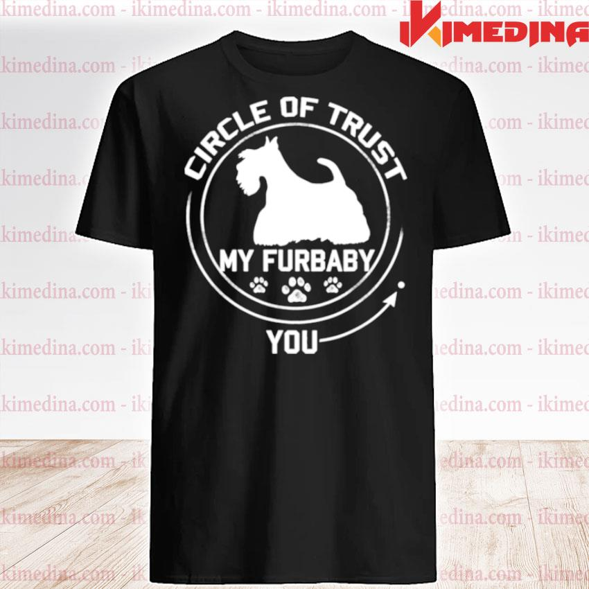 Official my furbaby circle of trust scottish terrier dog lovers shirt