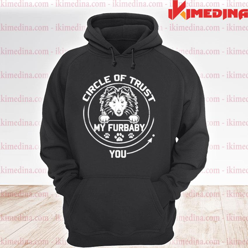 Official my furbaby circle of trust shetland sheepdog dog premium hoodie