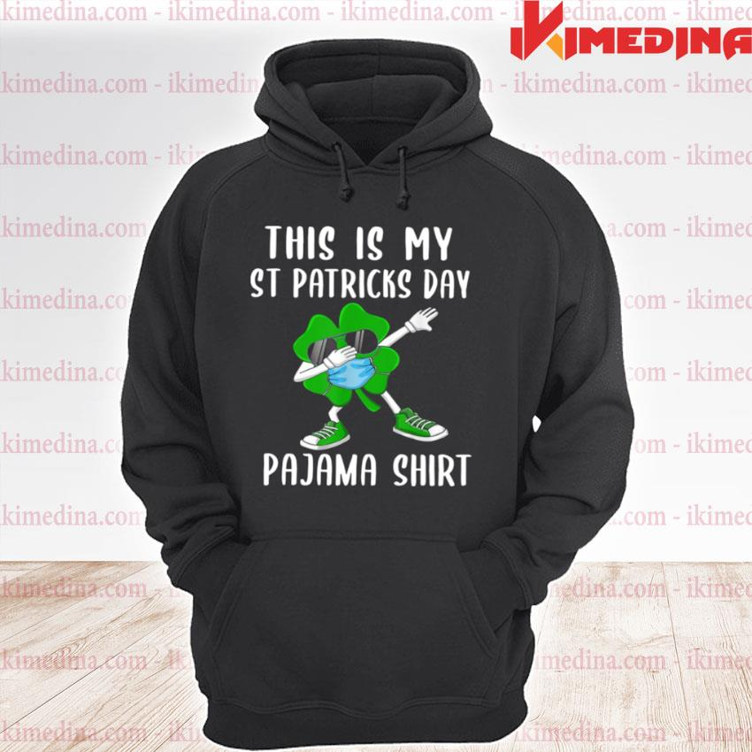 Official shamrock face mask dabbing this is my st patrick's day pajama premium hoodie