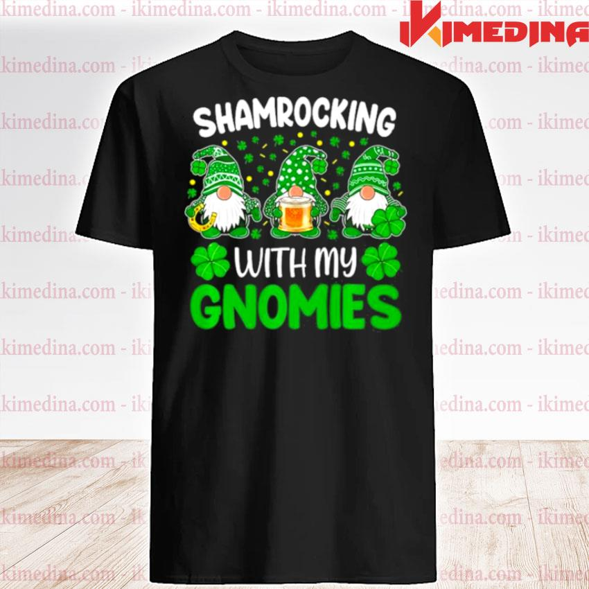Official shamrocking with my gnomies st patricks day shirt