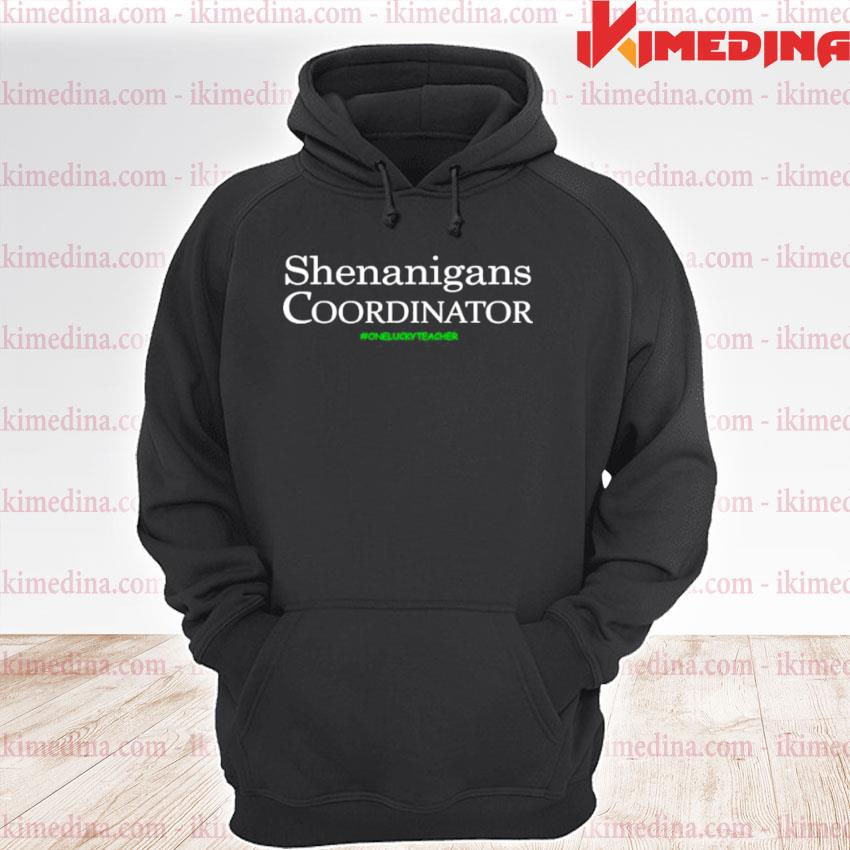 Official shenanigans coordinator funny teacher st patrick's day premium hoodie