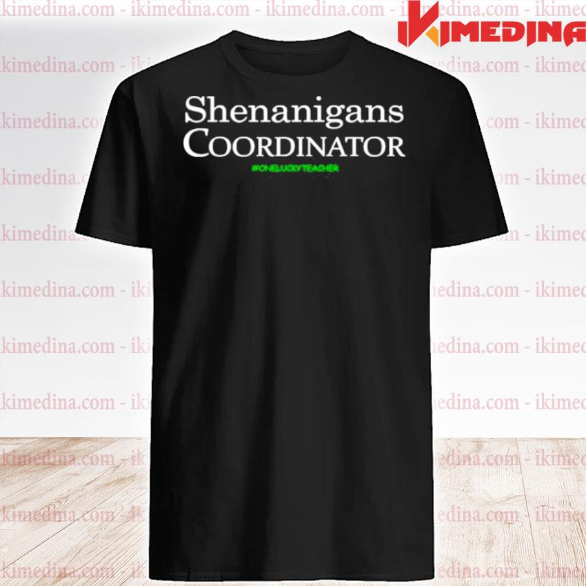 Official shenanigans coordinator funny teacher st patrick's day shirt