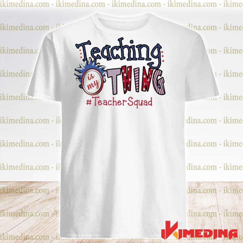 Official teaching is my thing teacher squad shirt