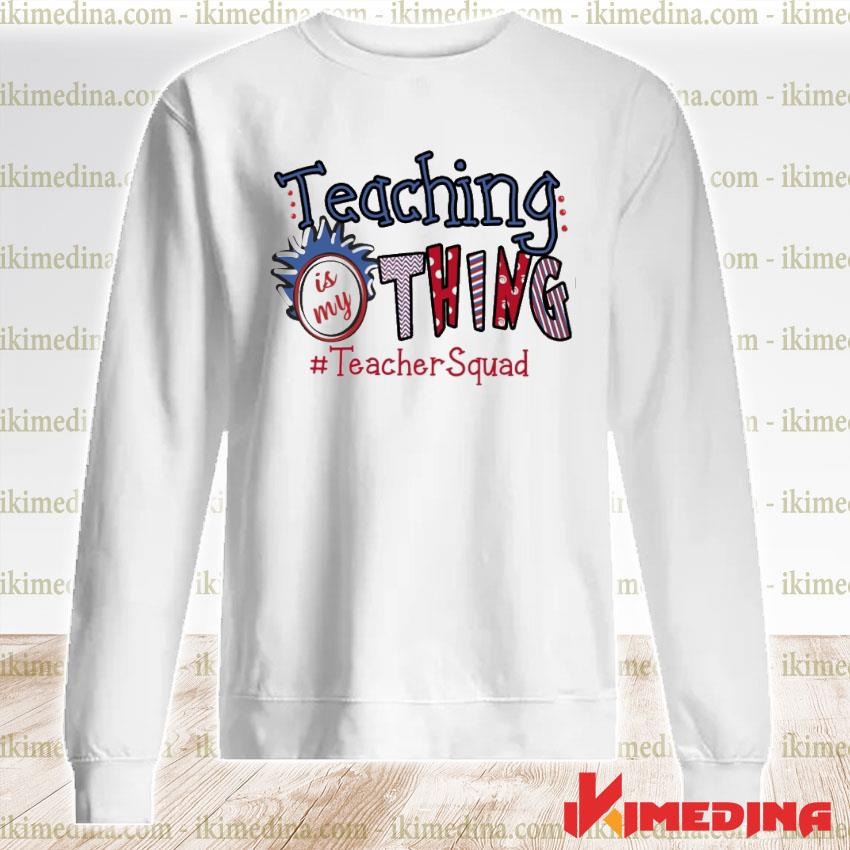Official teaching is my thing teacher squad premium sweater