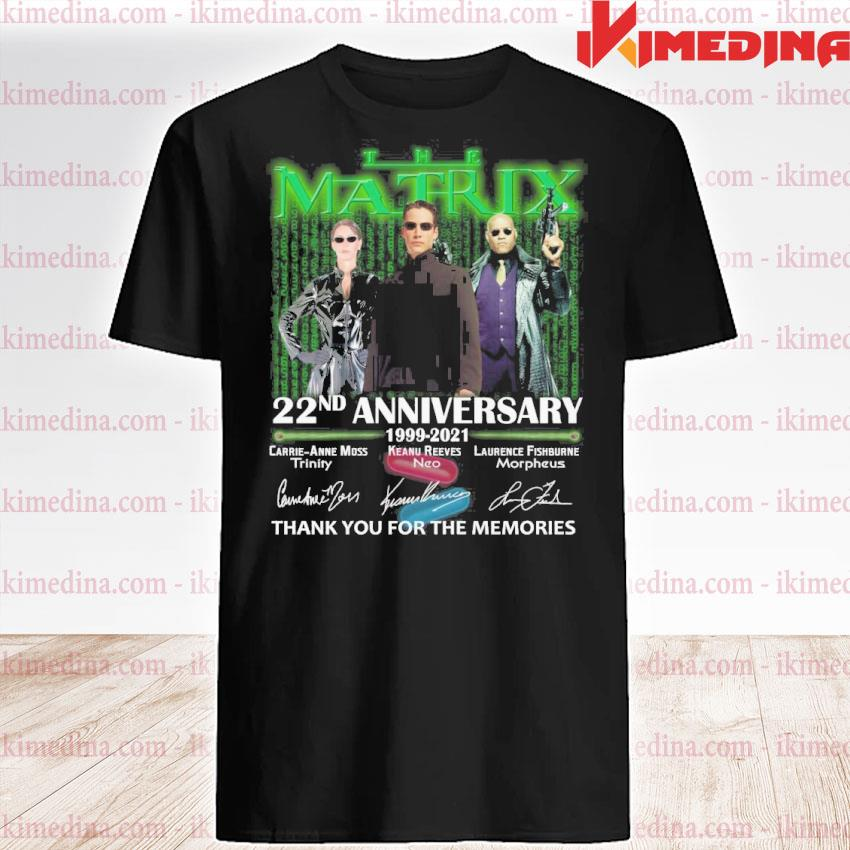Official the matrix 22nd anniversary 1999 2021 thank you for the memories shirt