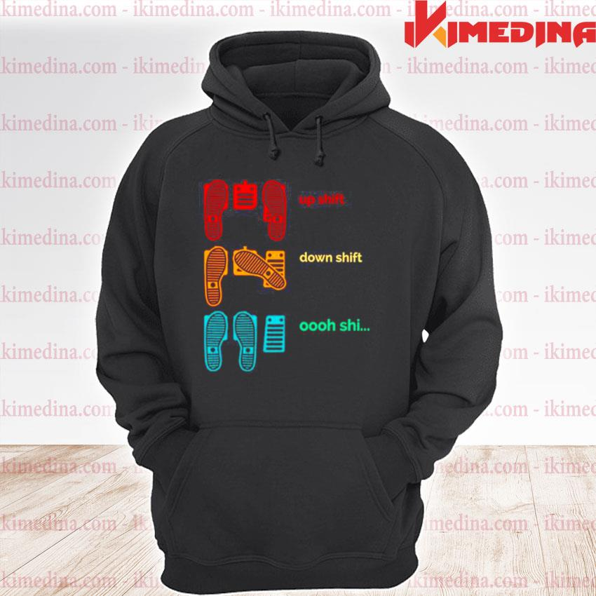 Official up shift down shift oh shit premium hoodie