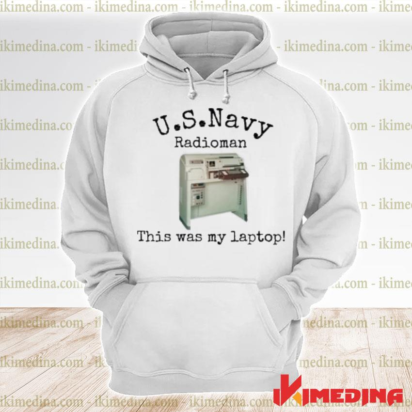 Official us navy radioman this was my laptop premium hoodie