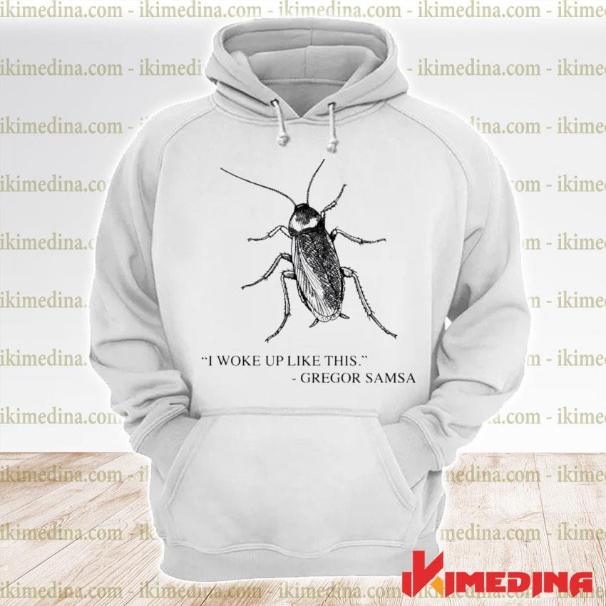 Cockroach I woke up like this gregor samsa premium hoodie