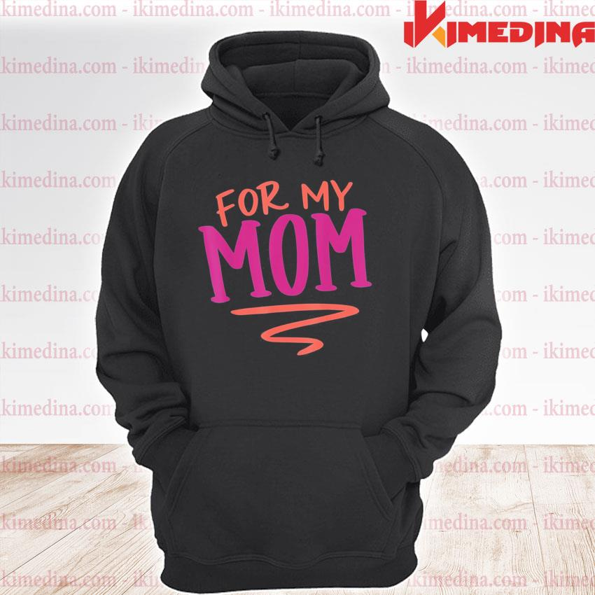 For my mom mothers day premium hoodie