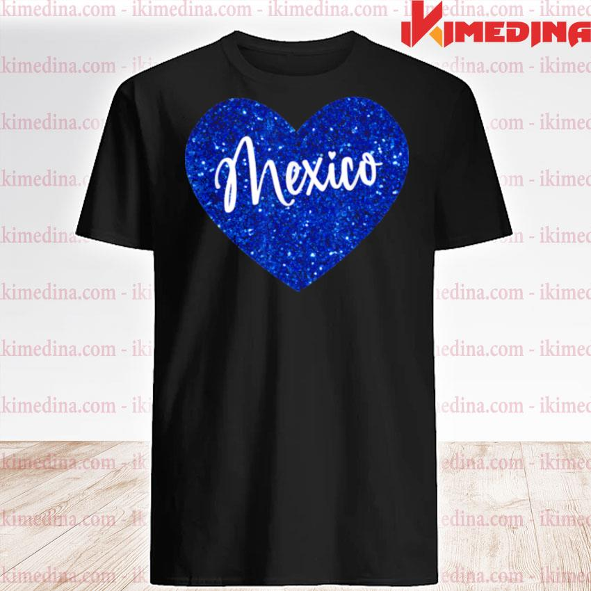 I Love Mexico Heart Shirt