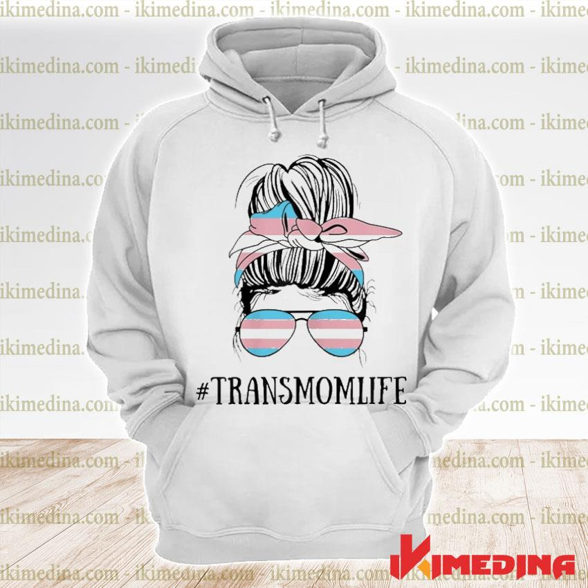 Official messy bun life of a proud transgender mom lgbt trans mama premium hoodie