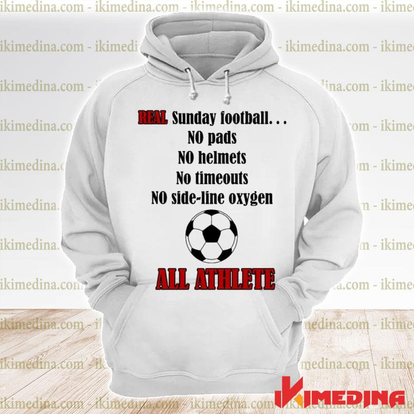 Official real sunday football no pads no helmets no timeout no side line oxygen premium hoodie