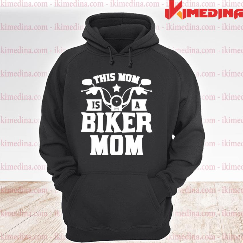 This Mom Is A Biker Mom Shirt Mother's Day For Wife Shirt premium hoodie