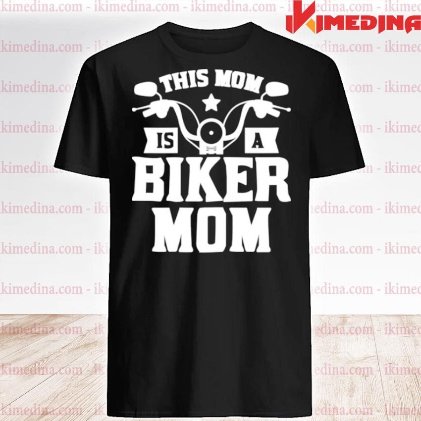 This Mom Is A Biker Mom Shirt Mother's Day For Wife Shirt