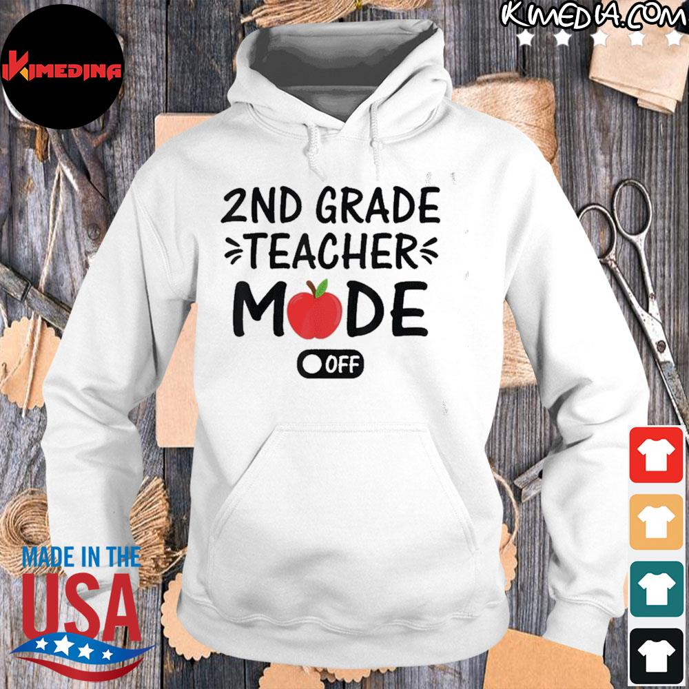 Official 2nd grade teacher mode off funny summer last day of school hoodie-white