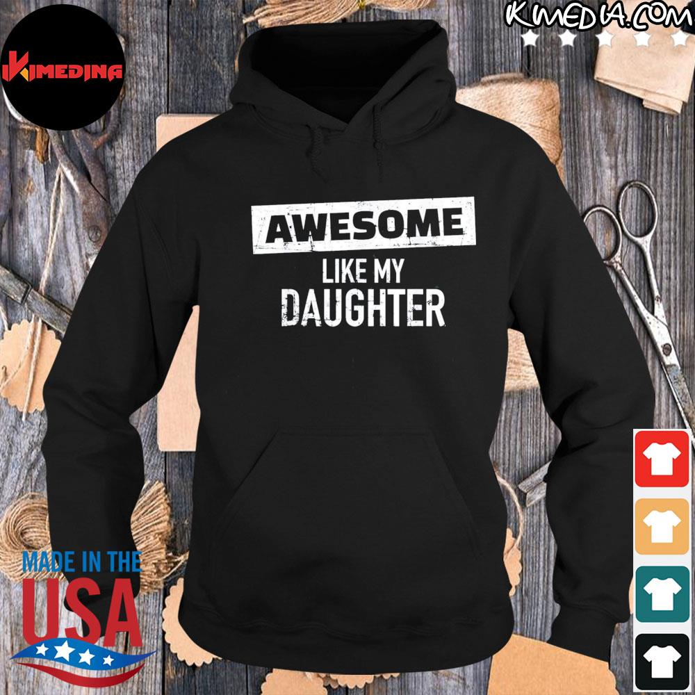 Awesome like my daughter us 2021 s hoodie-black