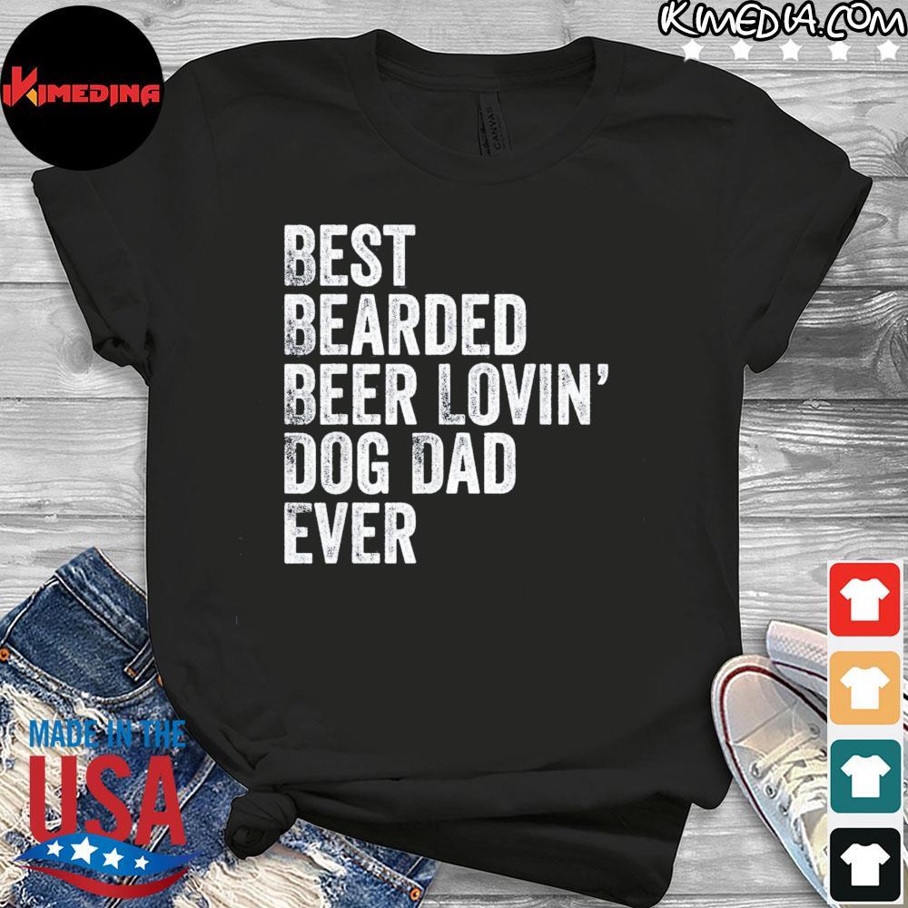 Best bearded beer lovin dog dad us 2021 shirt