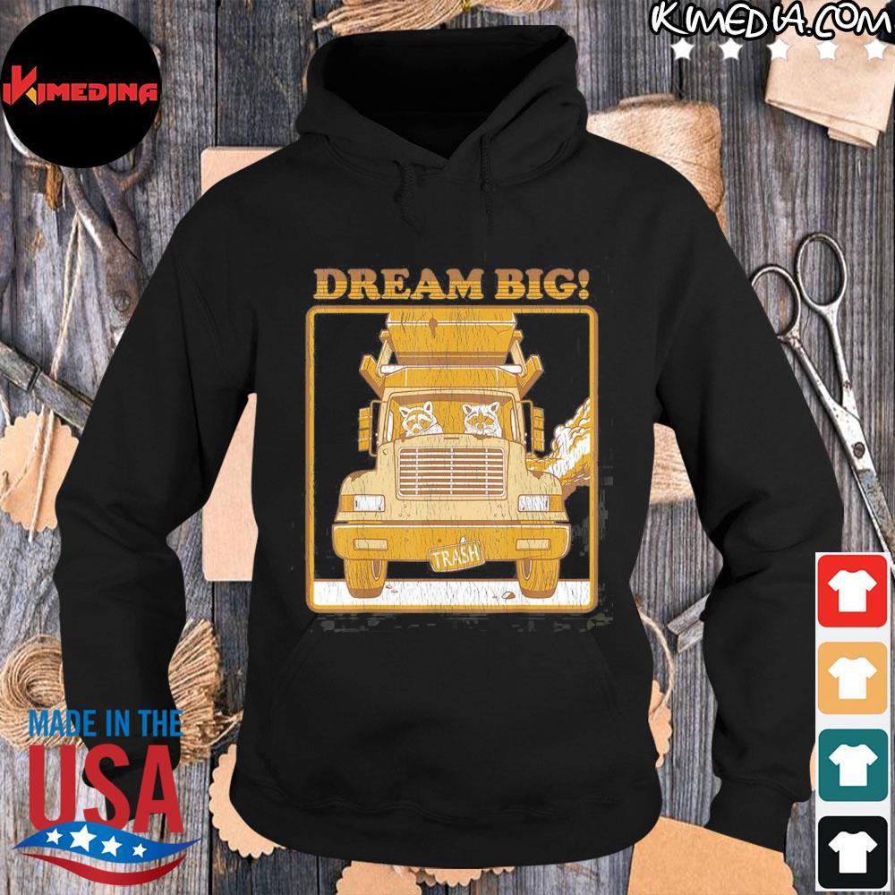 Dream big funny raccoon raccoon trash s hoodie-black