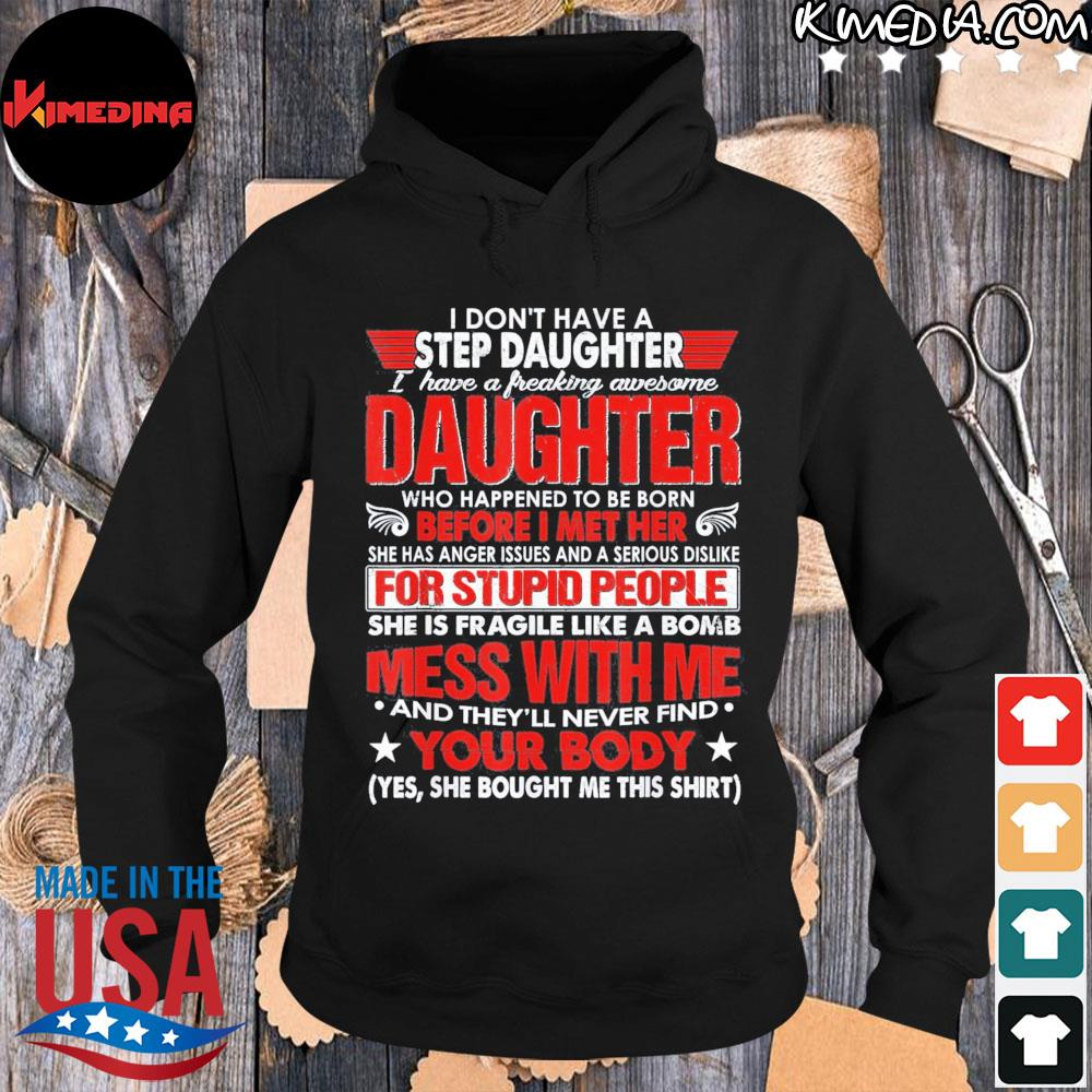 I dont have a step daughter I have awesome daughter us 2021 s hoodie-black