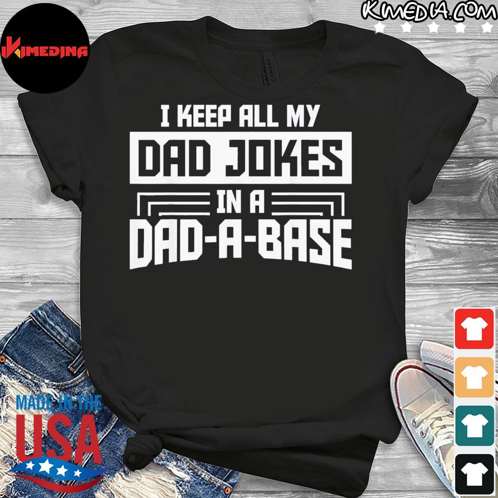 I keep all my dad jokes in a dad a base father's day us 2021 shirt