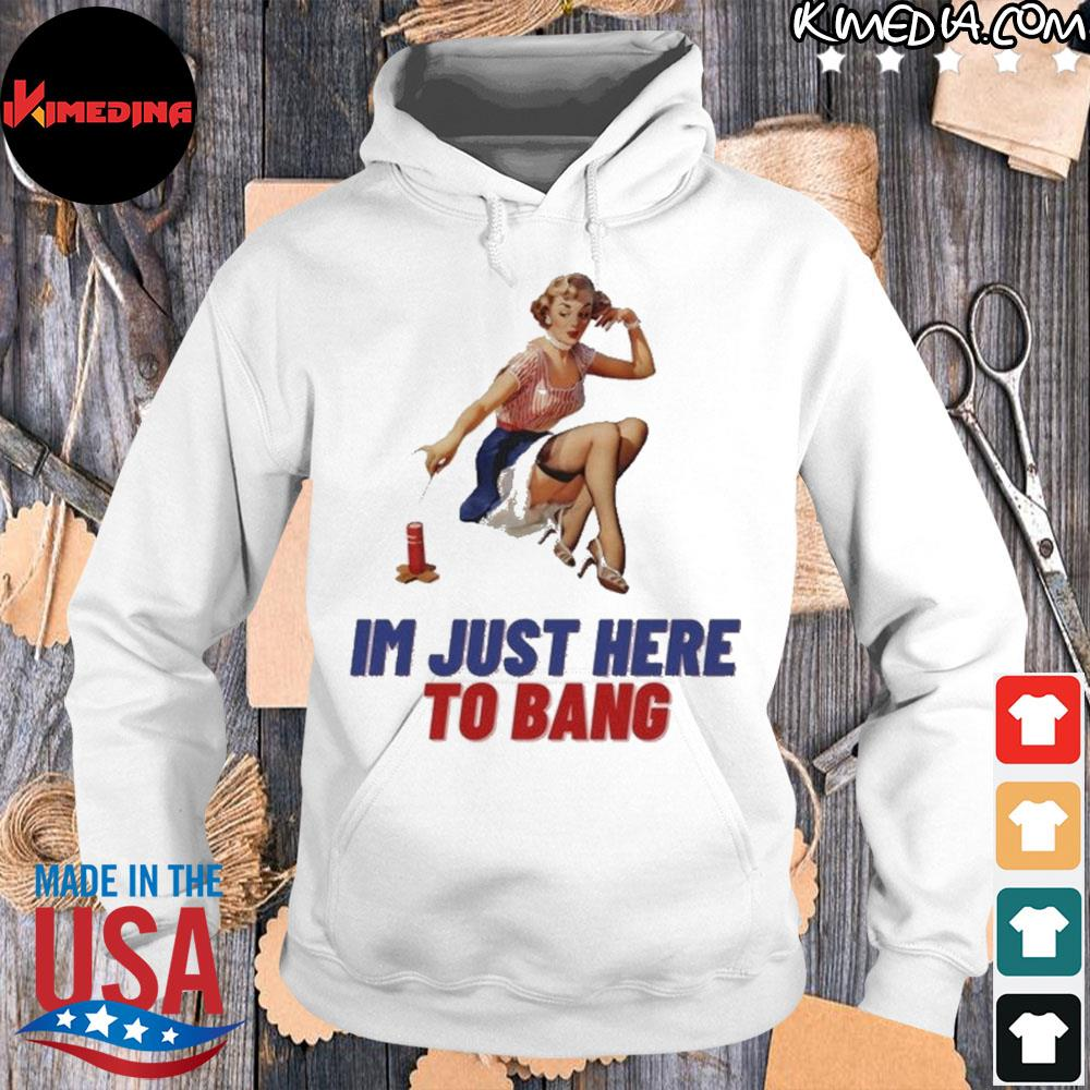 I'm just here to bang s hoodie-white