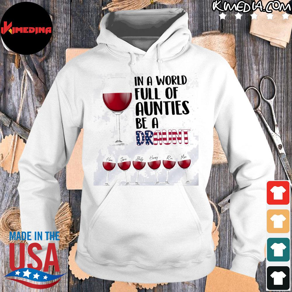 In a world full of aunties be a draunt american flag wine s hoodie-white