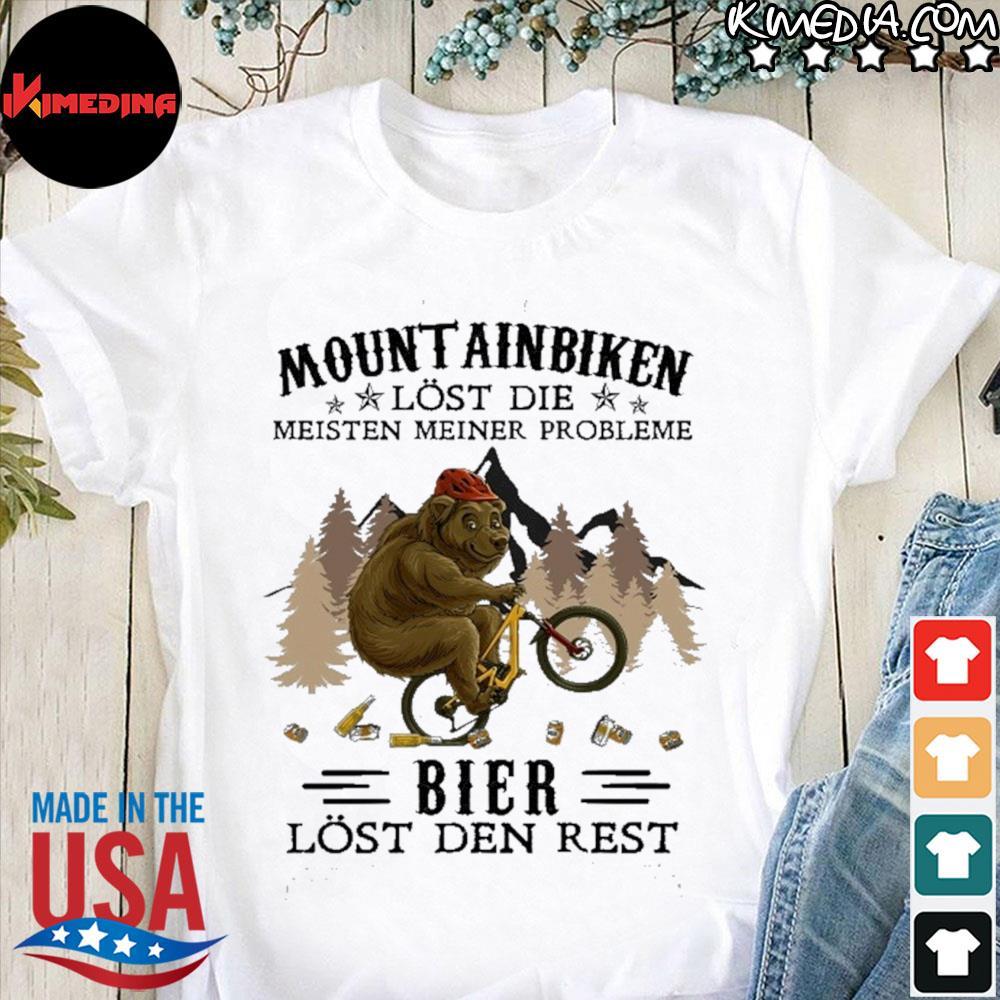 Mountainbiken lost die meisten meiner probleme bier lost der rest shirt