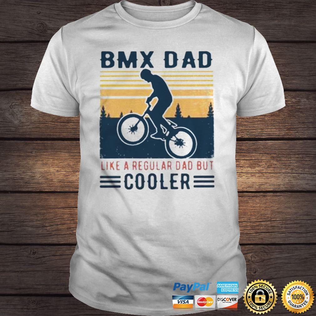 BMX Dad Like A Regular Dad But Cooler Vintage Shirt Shirt