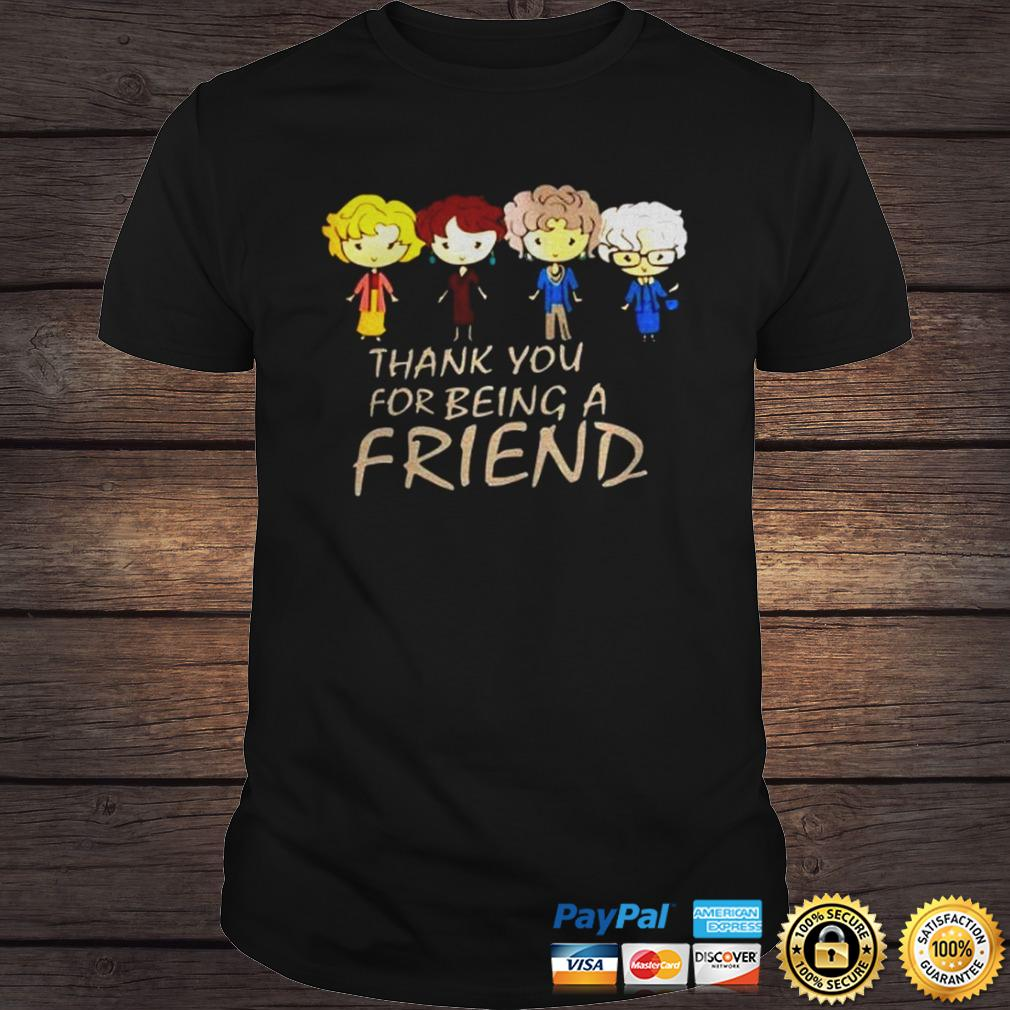 Golden girl thank you for being a friend shirt Shirt