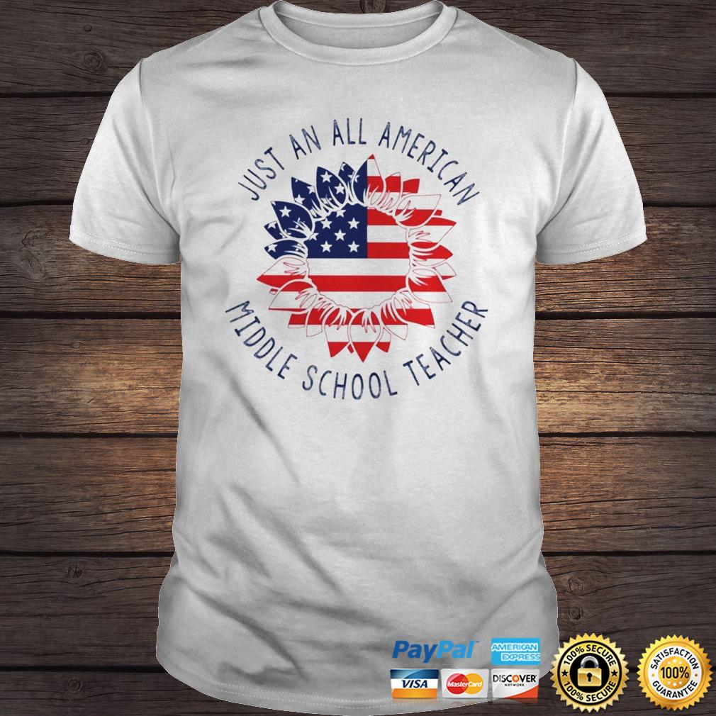 Just an all American Middle School Teacher shirt Shirt