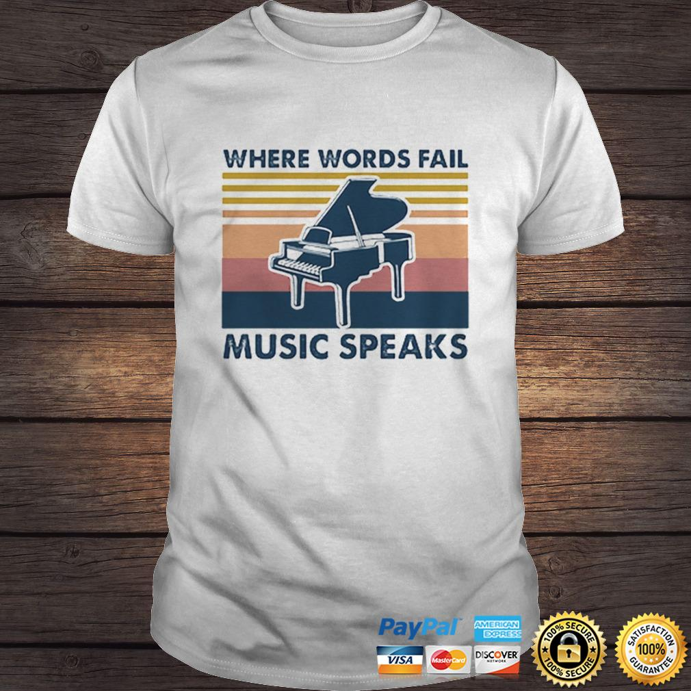 Vintage Piano Where Words Fail Music Speaks shirt Shirt