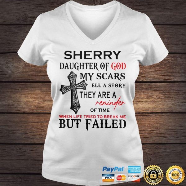 Sherry Daughter Of God My Scars Tell A Story They Are A Reminder Of Time When Life Tried To Break M Ladies V-Neck