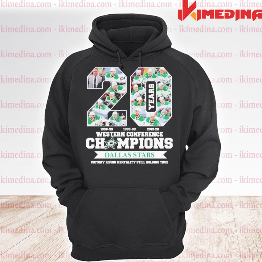 20 Western conference Champions Dallas Stars victory rising mentality still holding true s premium hoodie
