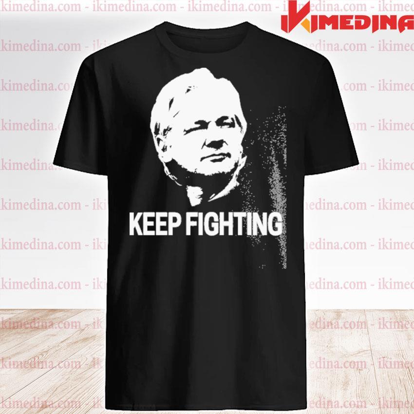 Julian Assange keep fighting shirt