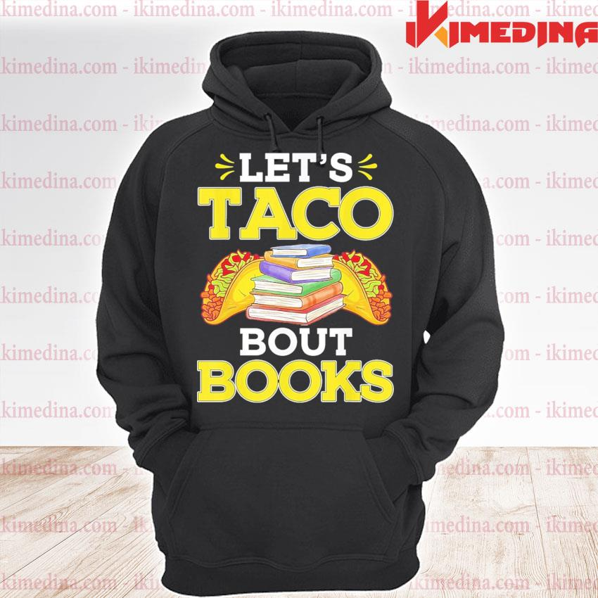 Let's Taco bout Books s premium hoodie
