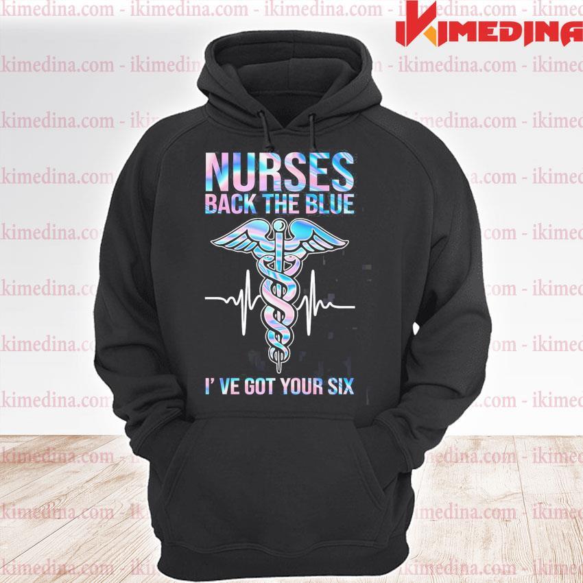 Nurse back the blue I've got your six 2020 s premium hoodie